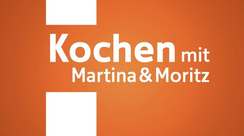 Kochen mit Martina und Moritz Bilder - TV Wunschliste