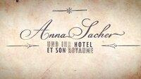 Signation - Die Königin von Wien - Anna Sacher und ihr Hotel.