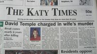 """The Katy Times headline, """"David Temple charged in wife's murder."""""""