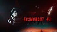 Teaserbild / Montage - Kosmonaut Nr. 1  / Kosmonaut #1