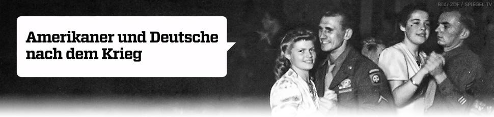 Amerikaner und Deutsche nach dem Krieg