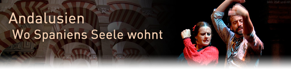 Andalusien - Wo Spaniens Seele wohnt