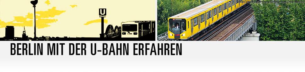 Berlin mit der U-Bahn erfahren