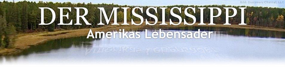 Der Mississippi - Amerikas Lebensader