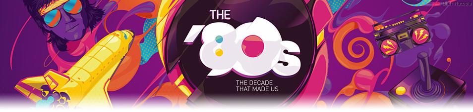 Die 80er - Ein Jahrzehnt verändert die Welt
