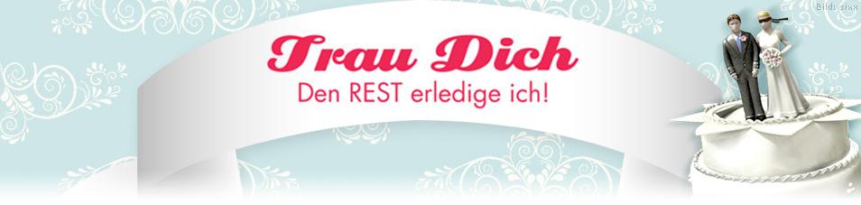 Trau Dich - Den REST erledige ich!