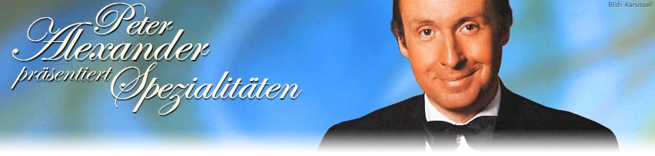 Peter Alexander präsentiert Spezialitäten