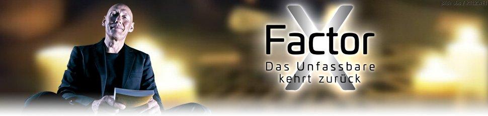 X-Factor: Das Unfassbare kehrt zurück