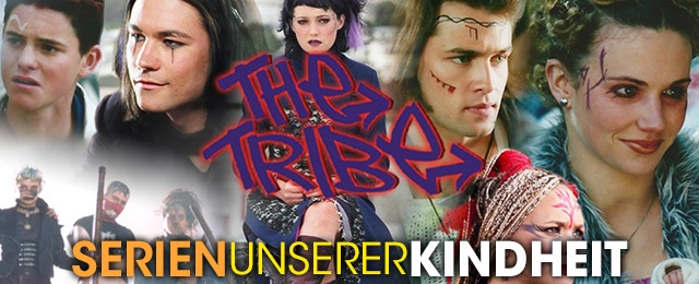 "Serien unserer Kindheit: ""The Tribe"""