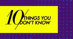 10 Dinge, die Sie noch nicht wussten
