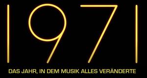 1971: Das Jahr, in dem Musik alles veränderte
