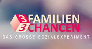 3 Familien - 3 Chancen!