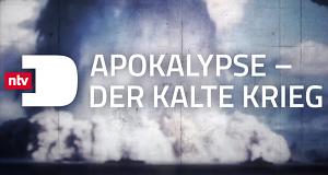 Apokalypse: Der Kalte Krieg