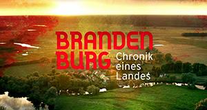 Brandenburg - Chronik eines Landes
