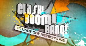 Clash! Boom! Bang! - Die Stunde der Abrechnung