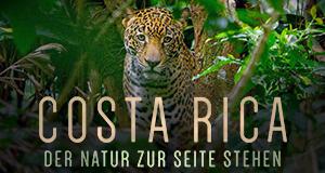 Costa Rica - Der Natur zur Seite stehen