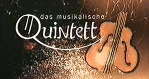 Das musikalische Quintett