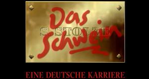 Das Schwein - Eine deutsche Karriere