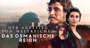Der Aufstieg von Weltreichen: Das osmanische Reich
