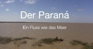 Der Paraná - Ein Fluss wie das Meer