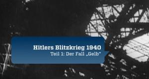 Der seltsame Sieg - Hitlers Blitzkrieg 1940