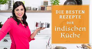 Die besten Rezepte der indischen Küche