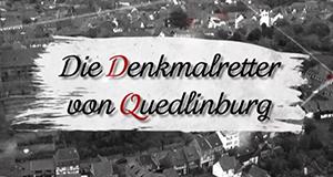 Die Denkmal-Retter von Quedlinburg