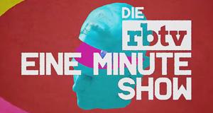 Die RBTV Eine Minute Show