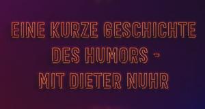 Eine kurze Geschichte des Humors - mit Dieter Nuhr
