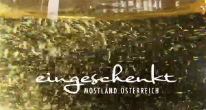 Eingeschenkt - Mostland Österreich