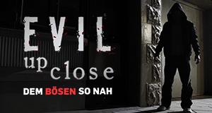 Evil Up Close - Dem Bösen so nah