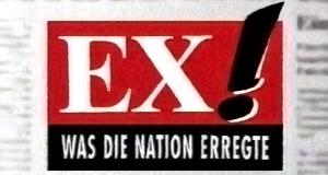 Ex! - Was die Nation erregte