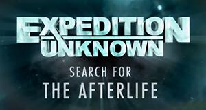 Expedition Unkown: Das Leben nach dem Tod