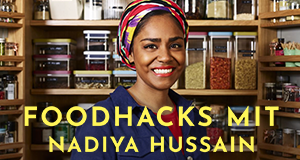 Foodhacks mit Nadiya Hussain