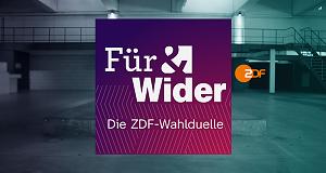 Für & Wider - Die ZDF-Wahlduelle