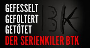 Gefesselt, gefoltert, getötet - Der Serienkiller BTK