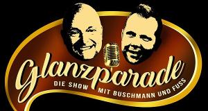 Glanzparade - die Show mit Buschmann und Fuss