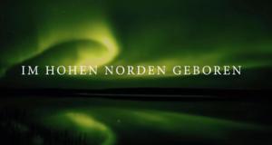 Im hohen Norden geboren