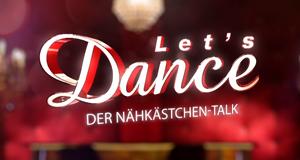 Let's Dance - Der Nähkästchen-Talk