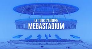 Megastadion - Eine Tour durch Europa
