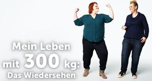 Mein Leben mit 300 kg: Das Wiedersehen