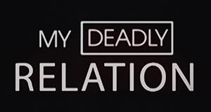My Deadly Relation - Mörder in der Familie