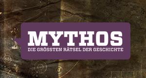 Mythos - Die größten Rätsel der Geschichte