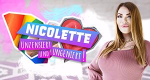 Nicolette - Unzensiert und ungeniert!