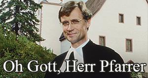 Oh Gott, Herr Pfarrer