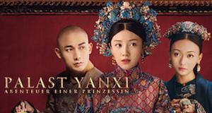 Palast Yanxi: Abenteuer einer Prinzessin