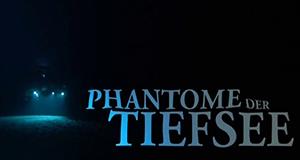 Phantome der Tiefsee