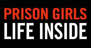 Prison Girls - Frauen im Vollzug