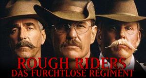 Rough Riders - Das furchtlose Regiment