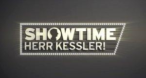 Showtime, Herr Kessler!